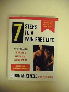 7 Steps to a Pain-Free Life: How to Rapidly Relieve Back and Neck Pain Using...
