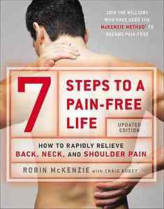 7 Steps to a Pain-Free Life: How to Rapidly Relieve Back, Neck, and Shoulder ...