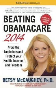 Beating Obamacare: Avoid the Landmines and Protect Your Health, Income, and Free