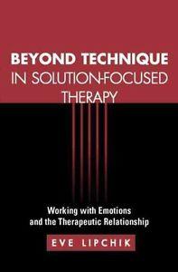 Beyond Technique in Solution-Focus