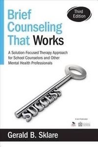 Brief Counseling That Works: A Solution-Focus