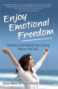 Enjoy Emotional Freedom: Simple Techniques for Living Life to the Full by Steve