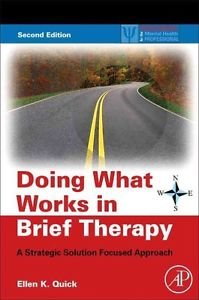 NEW Doing What Works in Brief Therapy: A Strategic Solution Focused Approach by