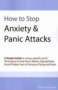 NEW How to Stop Anxiety & Panic Attacks by Geert Verschaeve Paperback Book (Engl