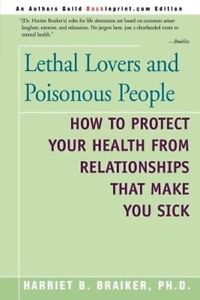 NEW Lethal Lovers and Poisonous People: How to Protect Your Health from Relation