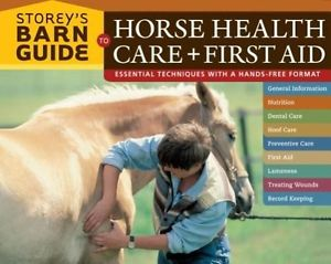 NEW Storey's Barn Guide to Horse Health Care + First Aid by Robin Catalano Spira