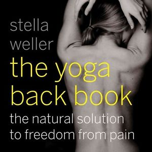 NEW The Yoga Back Book: The Natural Solution to Freedom from Pain by Stella Well