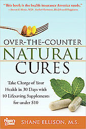 OVER THE COUNTER NATURAL CURES - SHANE ELLISON (PAPERBACK) NEW
