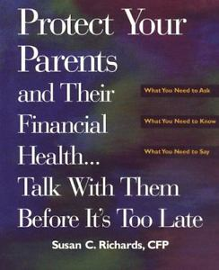 Protect Your Parents and Their Financial Health: Talk With Them Before It's Too