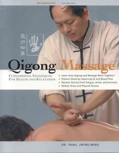 Qigong Massage: Fundamental Techniques for Health and Relaxation by Jwing-Ming Y