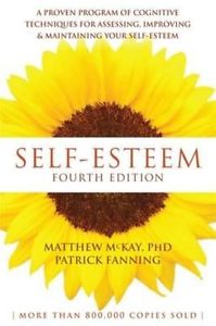 Self-Esteem: A Proven Program of Cognitive Techniques for Assessing, Improving,