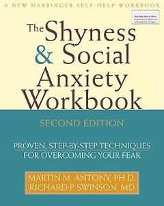 Shyness and Social Anxiety Workbook: Proven, Step-by-step Techniques for Overcom