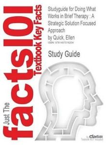 Studyguide for Doing What Works in Brief Therapy: A Strategic Solution Focused A