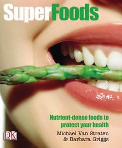 Superfoods: Nutrient-Dense Foods to Protect Your Health