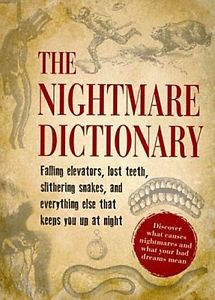 The Nightmare Dictionary: Discover What Causes Nightmares a ... 9781440560170