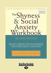 The Shyness & Social Anxiety Workbook: Proven, Step-By-Step Techniques for Ov...