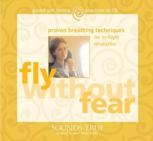 USED (LN) Fly Without Fear: Proven Breathing Techniques for In-Flight Relaxation