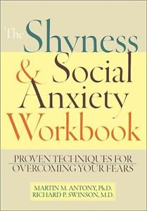USED (VG) The Shyness & Social Anxiety Workbook: Proven Techniques for Overcomin